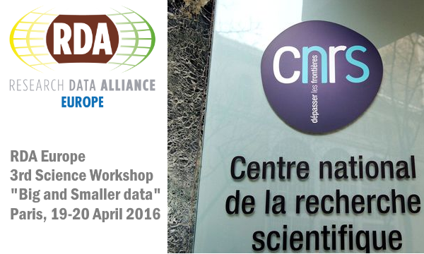 "RDA Europe Third Science Workshop ""Big and Smaller data"" - 19-20 April 2016, Paris, France"