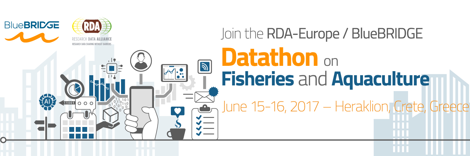RDA-Europe / BlueBRIDGE Datathon on Fisheries and Aquaculture, 15-16 June 2017, Heraklion, Crete, Greece