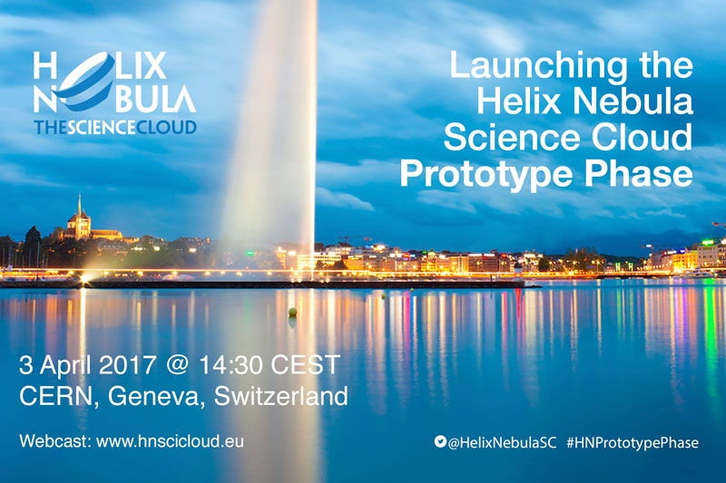 """Launching the Helix Nebula Science Cloud Prototype Phase"" webcast event 3 April 2017, 14:30 CEST"