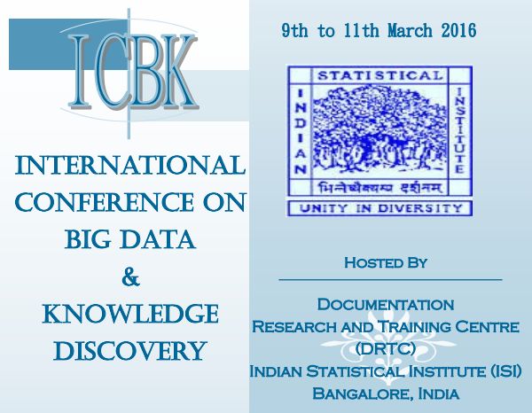 International conference on Big Data & Knowledge Discovery, 9-11 March 2016, Bangalore, India