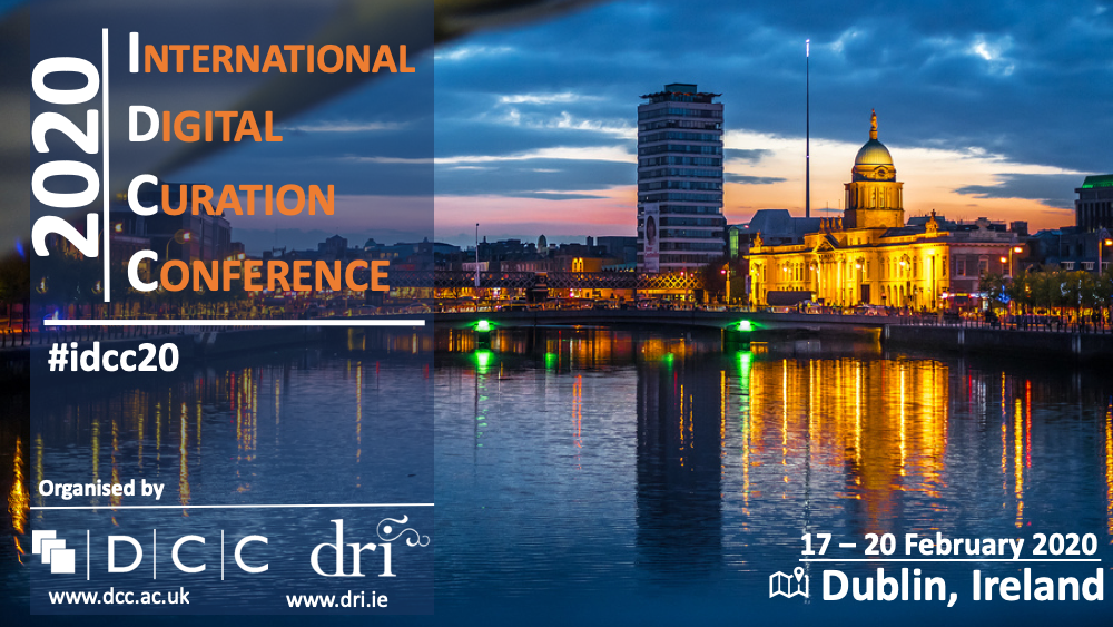 Call for Papers: 15th International Digital Curation Conference, 17 - 20 February 2020, Dublin