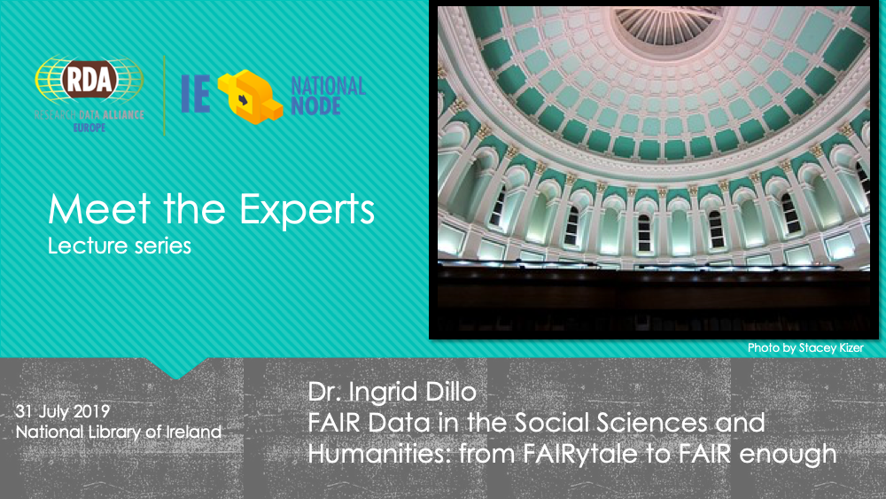 RDA Ireland Meet The Expert: Dr. Ingrid Dillo - FAIR data in the Social Sciences and Humanities: from FAIRytale to FAIR enough