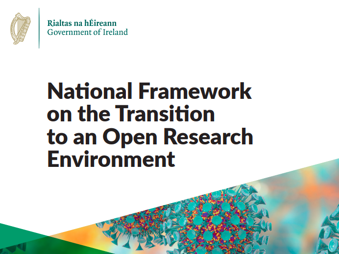 Ireland's National Framework on the Transition to an Open Research Environment launched - RDA Ireland and NLI among contributing and endorsing organisations
