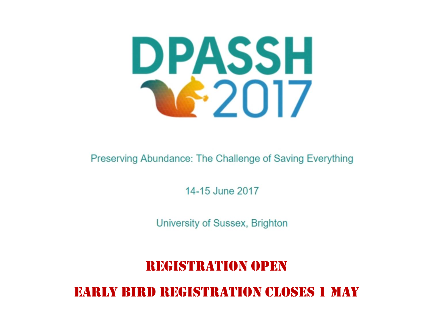 DPASSH 2017 Conference - Preserving Abundance: The Challenge of Saving Everything, 14-15 June 2017, Brighton, UK - Registration open
