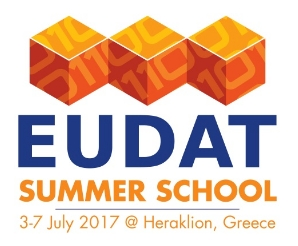 EUDAT & Research Data Management Summer School, 3-7 July 2017, Heraklion, Crete